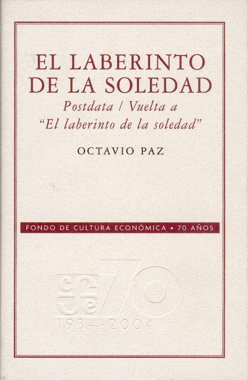 Un libro al día  Semana de literatura mexicana  Octavio Paz  El laberinto  de la soledad 7536d4d387d