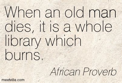 I Love This And How True African Quotes Proverbs About Love Old Man Quotes