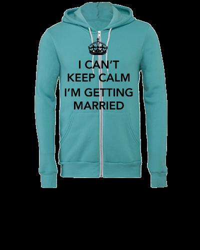 I can't keep calm I'm getting Married - Unisex Full-Zip Hooded Sweatshirt