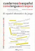 El español idiomático da juego : 150 fraseologismos con ejercicios: nivel umbral (B1) / María del Carmen Losada Aldrey.