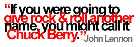 Rock Roll Quote By John Lennon About Chuck Berry Quotes Quotes