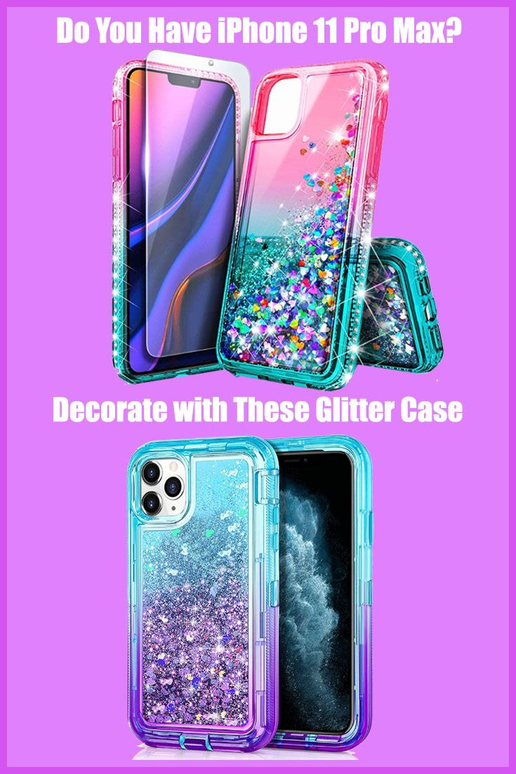 Best iphone 11 pro liquid glitter case to decorate with