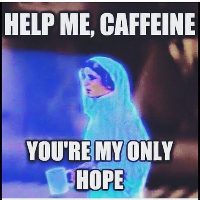 Help Me Caffeine You Re My Only Hope Starwars Caffeine Coffee Coffee Humor Coffee Quotes Funny Funny Good Morning Memes