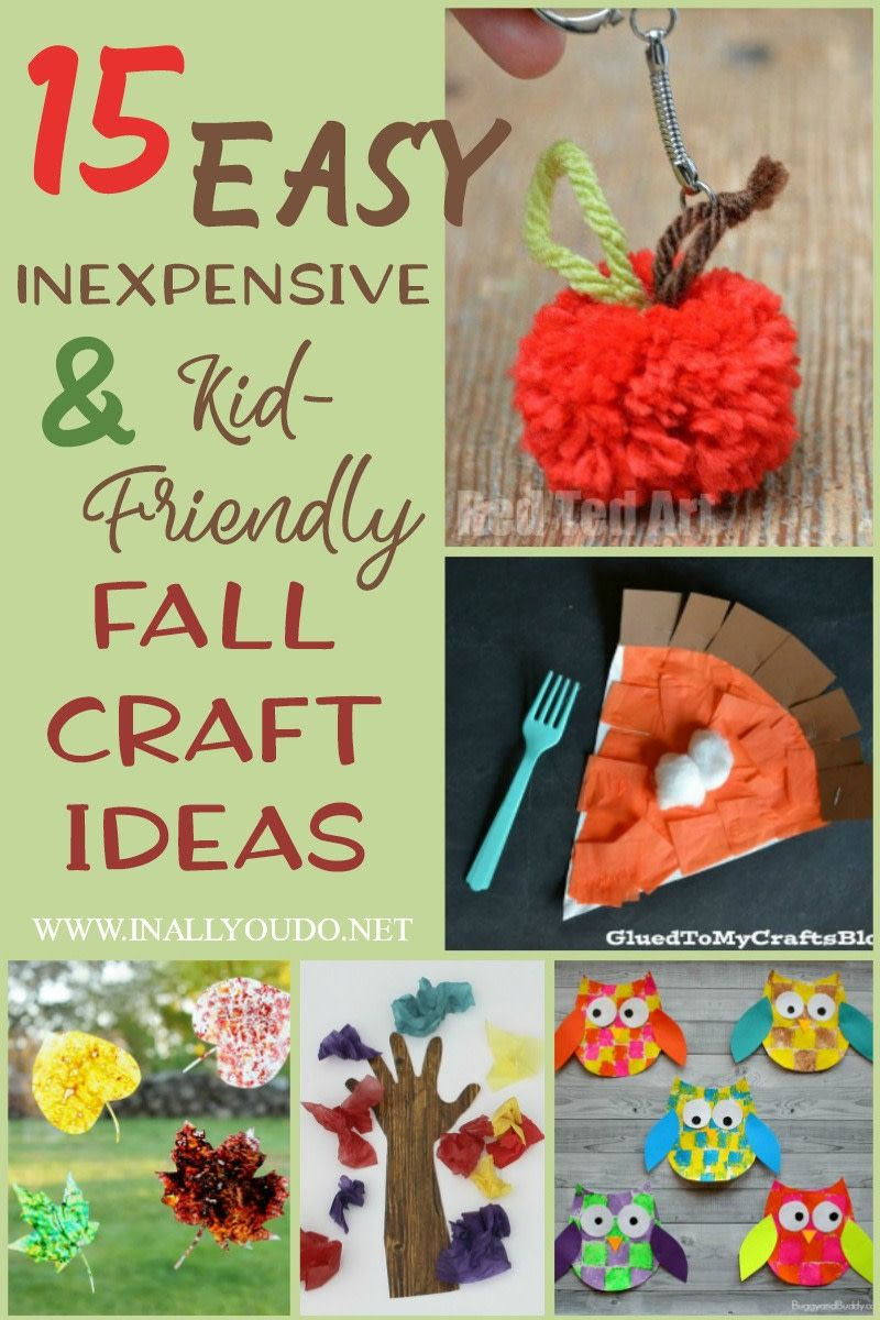 15 Easy Inexpensive And Kid Friendly Fall Craft Ideas In All You
