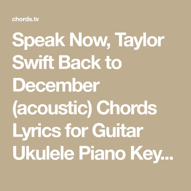 Speak Now, Taylor Swift Back to December (acoustic) Chords Lyrics ...