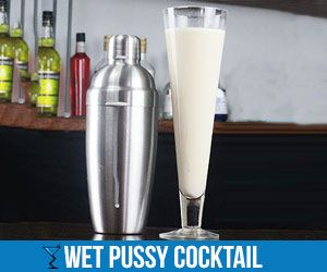 Cocktail Wet Pussy