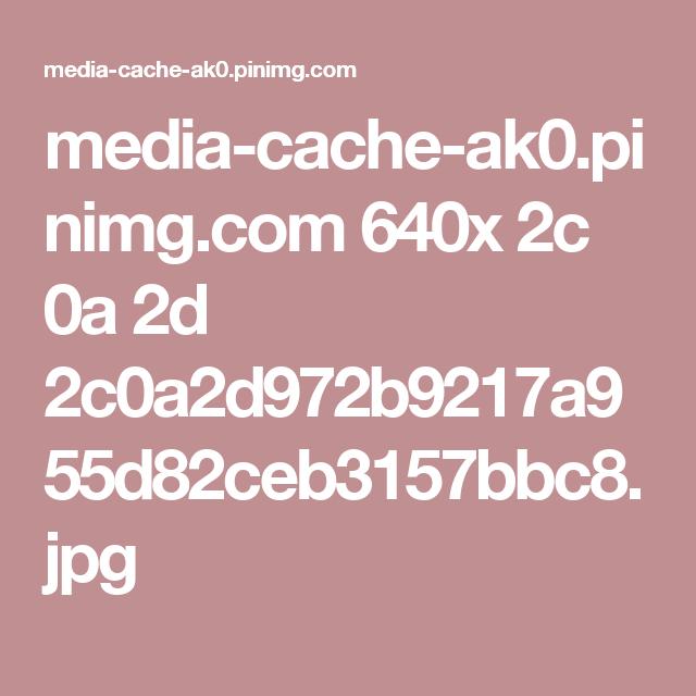 media-cache-ak0.pinimg.com 640x 2c 0a 2d 2c0a2d972b9217a955d82ceb3157bbc8.jpg