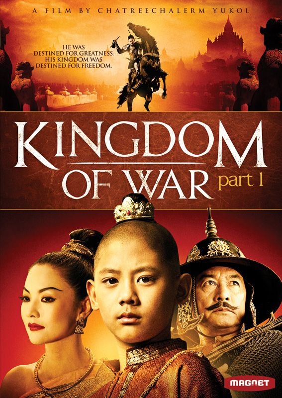 Kingdom Of War Kingdom Of War Official Movie Site Directed By Chatreechalerm Movie Sites Historical Film Legend Of King