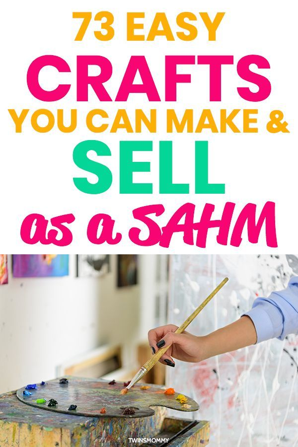 73 Crafts You Can Make and Sell as a Stay at Home Mom #craftstomakeandsell