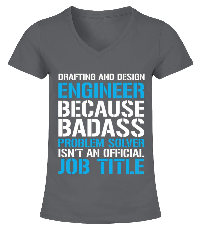 Drafting And Design Engineer Because Badass Tshirt