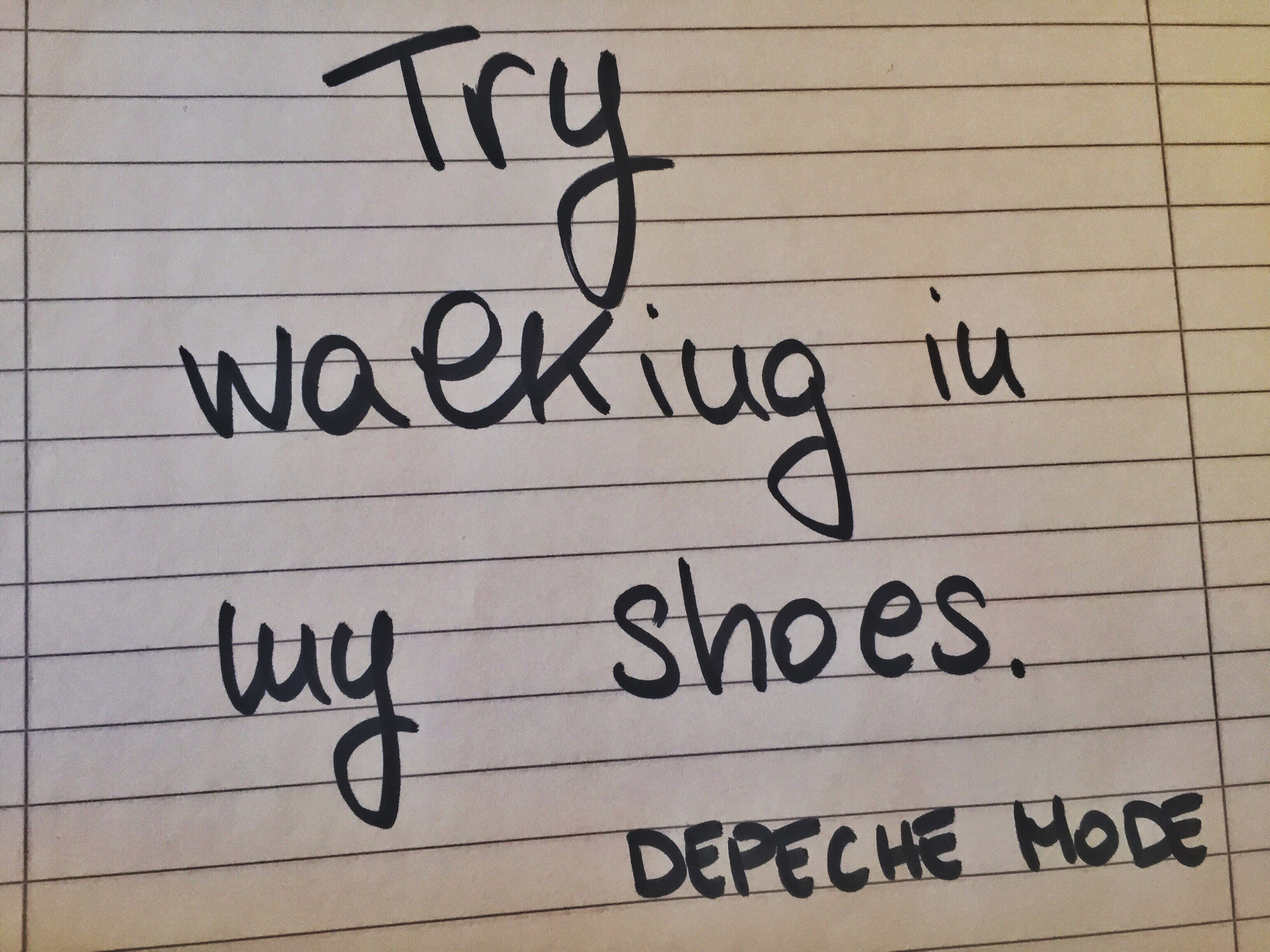 Try walking in my shoes  #depechemode #passion #quotes #song #mood