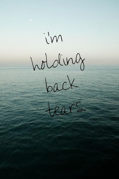 Im Holding Back Tears Quotes Sayings Love Me Quotes Love