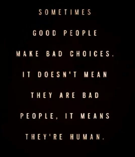 Sometimes Good People Make Bad Choices Quote Choices Quotes Bad Choices Quotes Positive Quotes