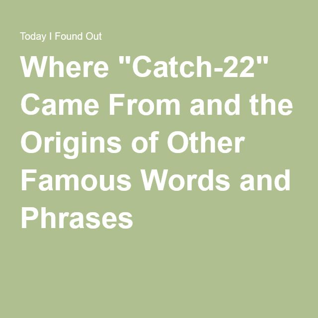 "Where ""Catch-22"" Came From and the Origins of Other Famous Words and Phrases"