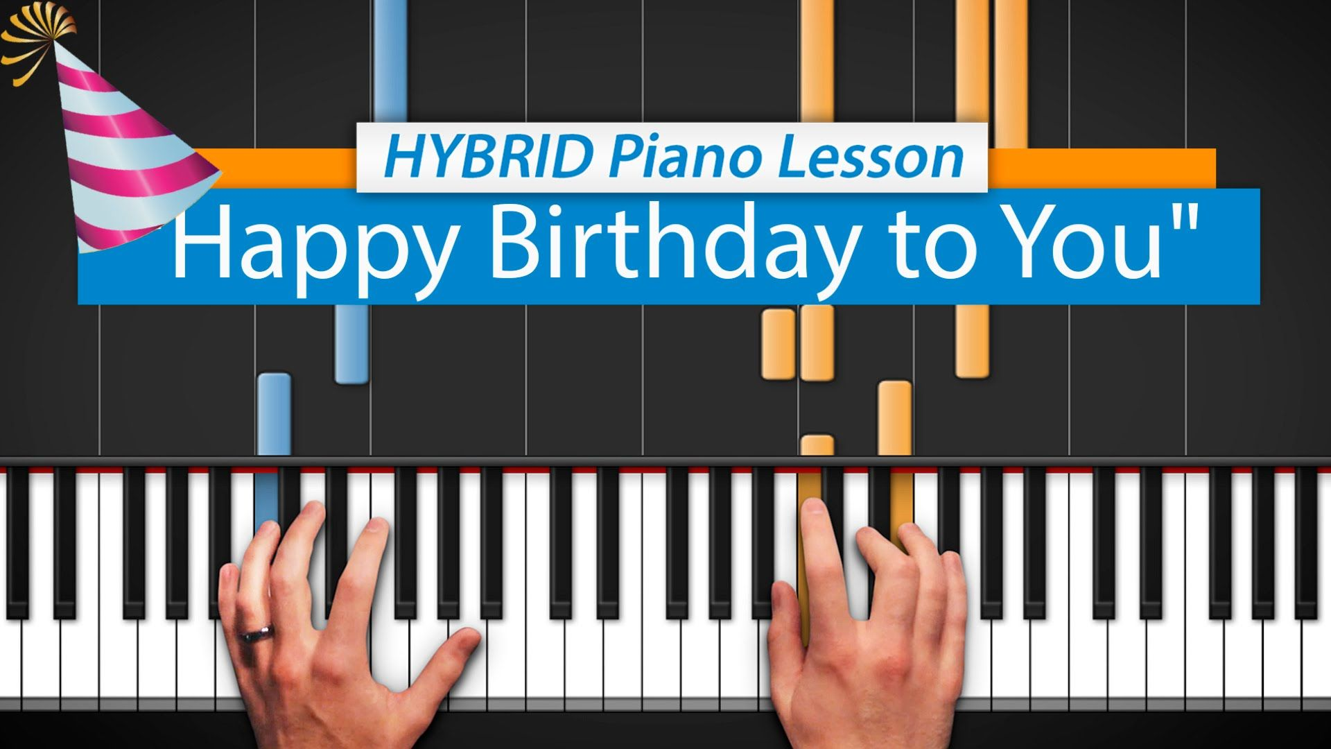 How to play happy birthday to you advanced version piano hdpiano invented hybrid piano lessons and makes the easiest clearest most accurate piano tutorials on the planet learn how to play your favorite songs baditri Gallery
