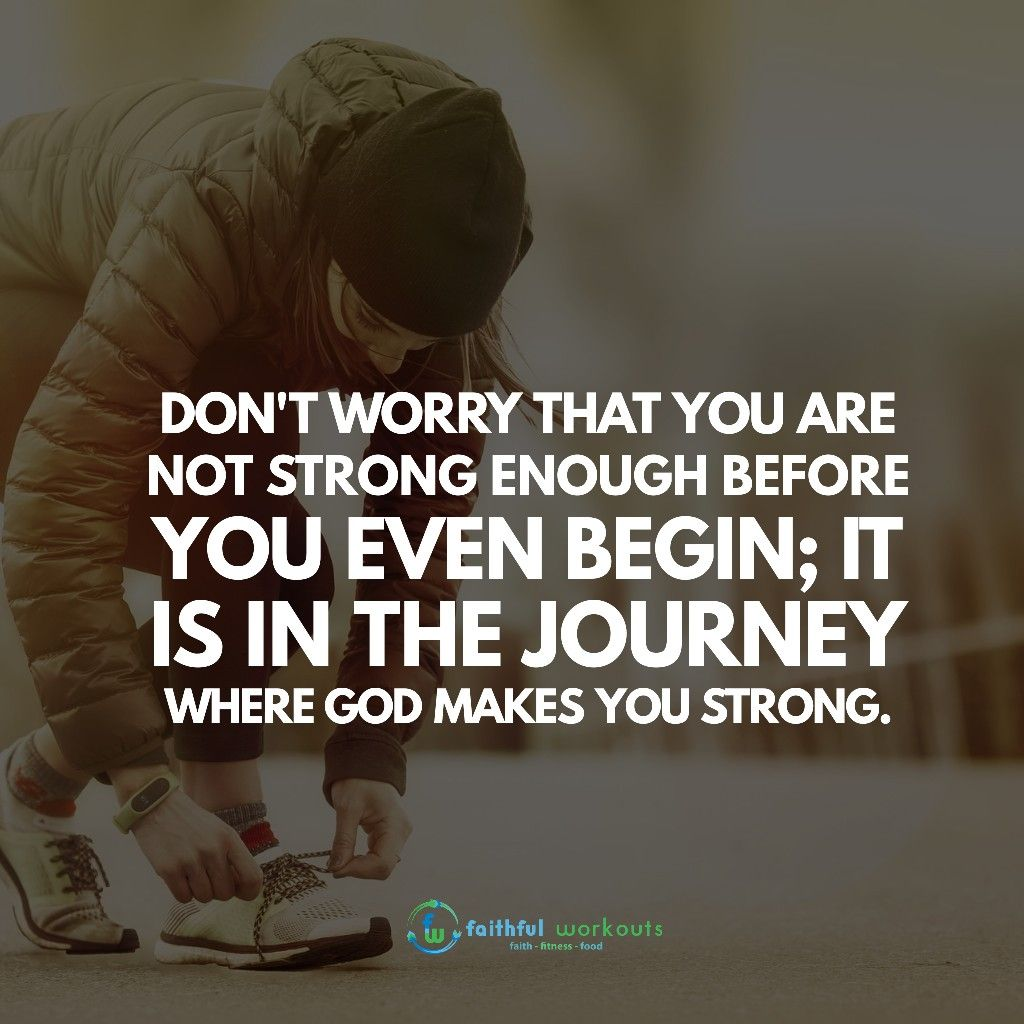 Quotes For Women Of Faith Encouraging Quotes For Christians Don T Worry Th Christian Workout Quotes Christian Fitness Motivation Encouraging Scripture Quotes