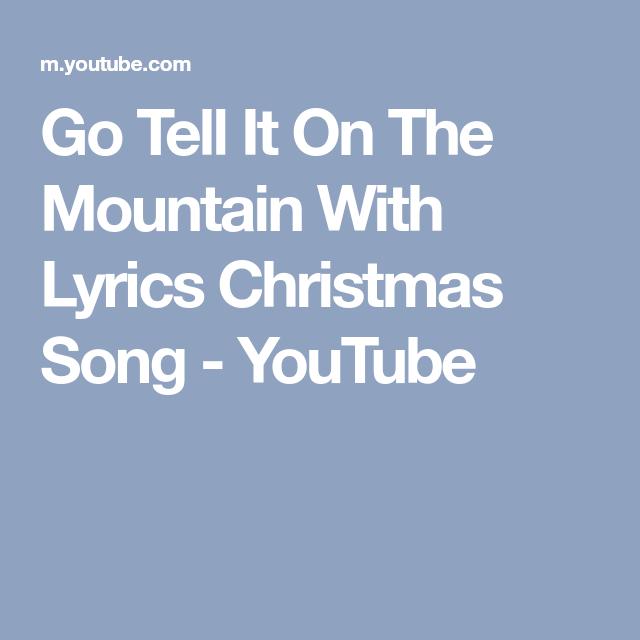 Go Tell It On The Mountain With Lyrics Christmas Song - YouTube   Christmas songs youtube, Songs ...