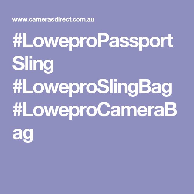 #LoweproPassportSling #LoweproSlingBag #LoweproCameraBag