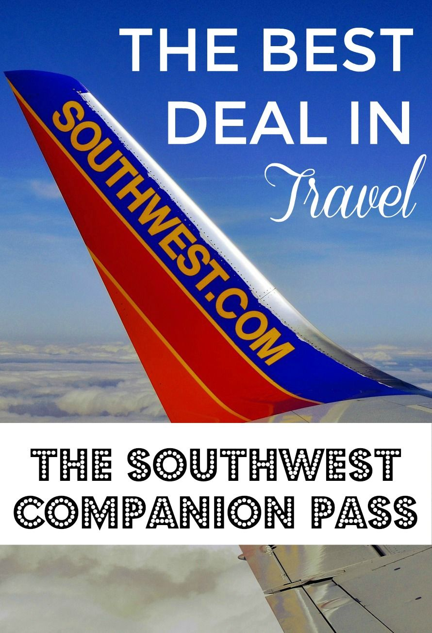 The Best Deal In Travel The Southwest Companion Pass How To Get
