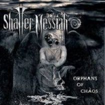 Shatter Messiah  Orphans of Chaos