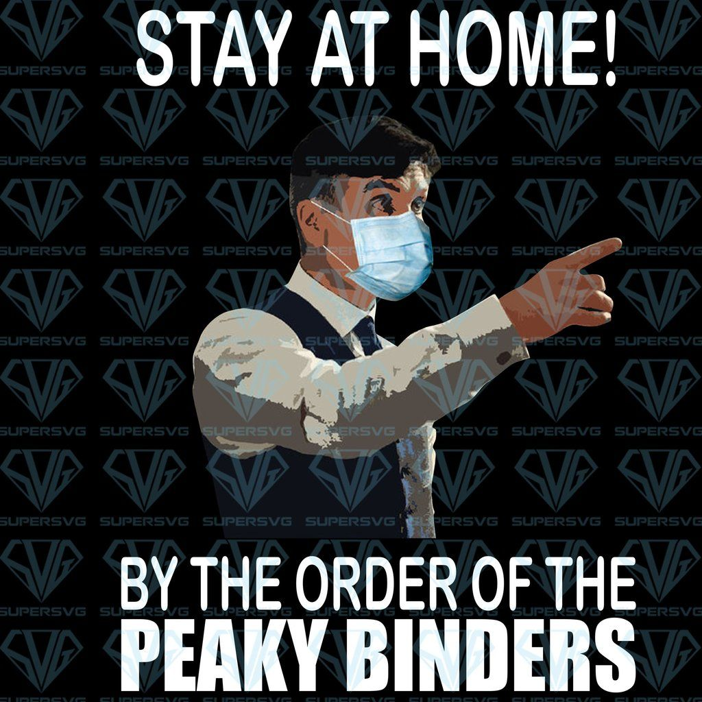 Stay At Home By The Order Of The Peaky Blinders PNG