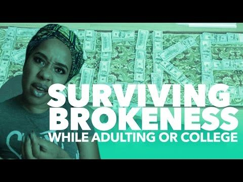 Tips On Surviving Brokeness While in College and/or Adulting | Jouelzy