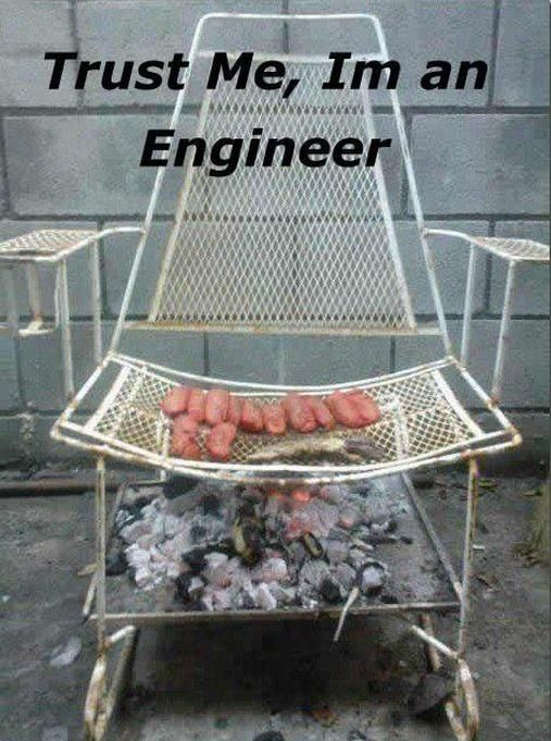 Trust me,I`m an engineer