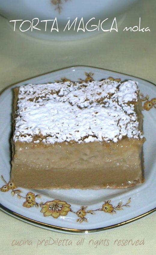 Torta magica moka, torta magica al caffè, ricetta, cucina preDiletta