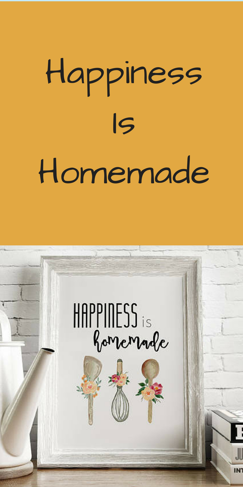 Happiness is Homemade, kitchen wall art, Kitchen Printable ...