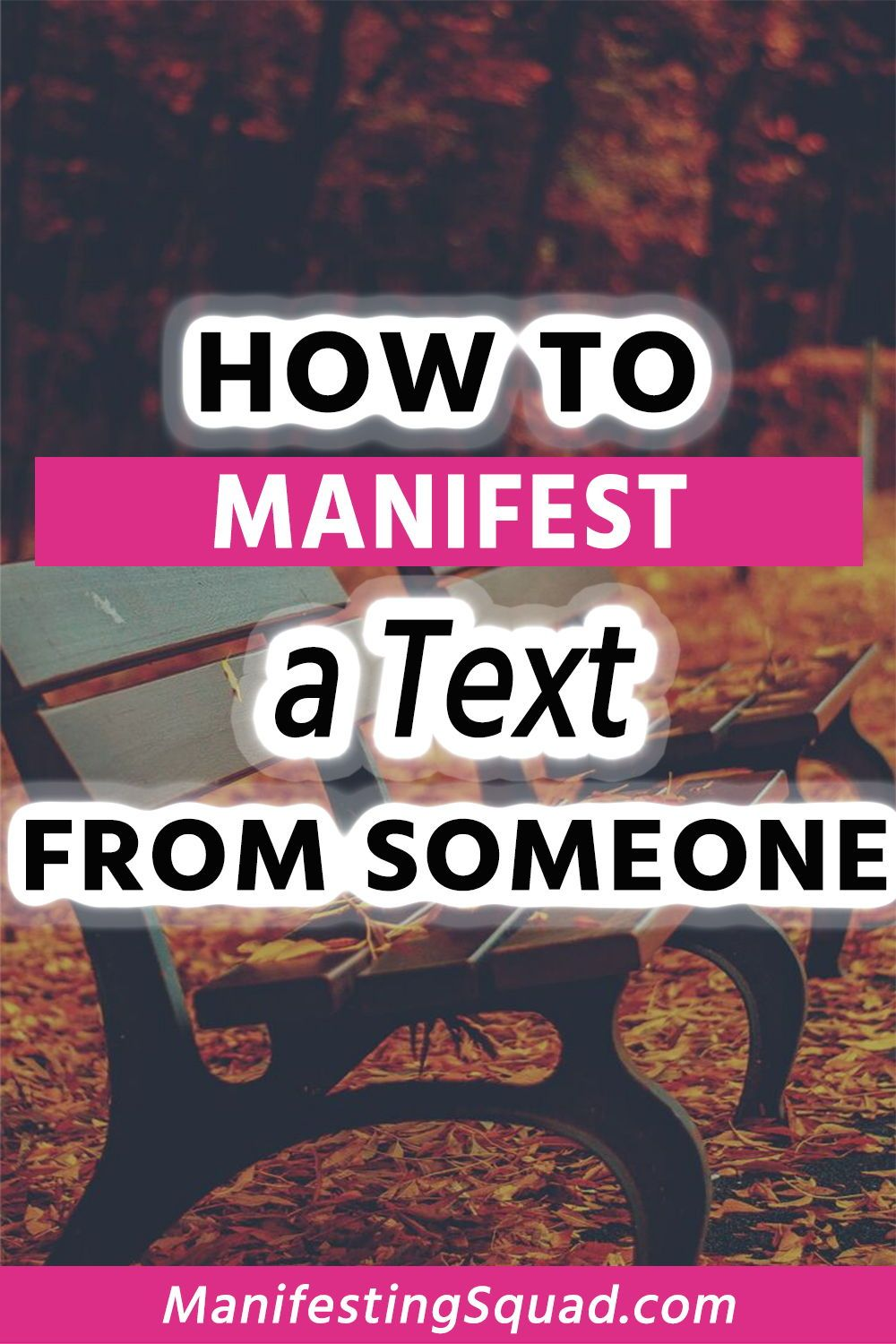 How to manifest someone to text you. How to manifest a