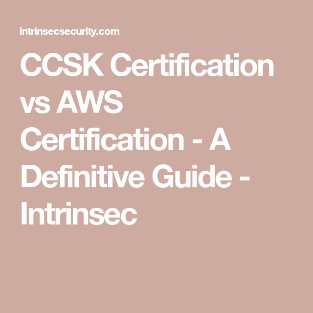 CCSK Certification vs AWS Certification - A Definitive Guide ...