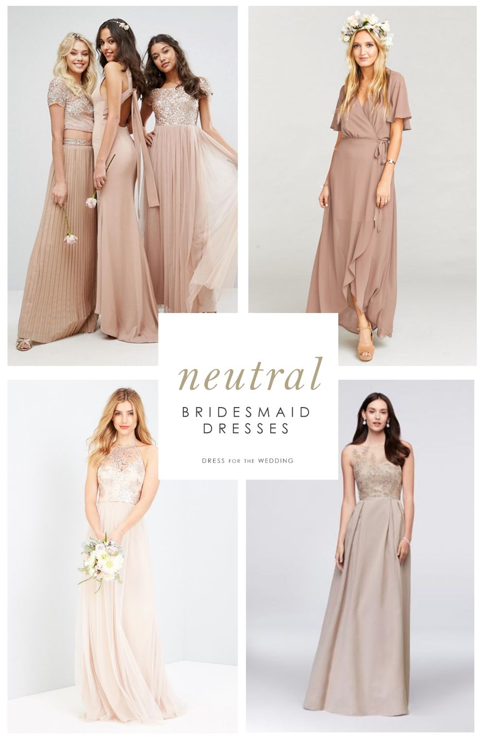 Neutral Bridesmaid Dresses Dress For The Wedding Neutral Bridesmaid Dresses Taupe Bridesmaid Dresses Bridesmaid Dresses