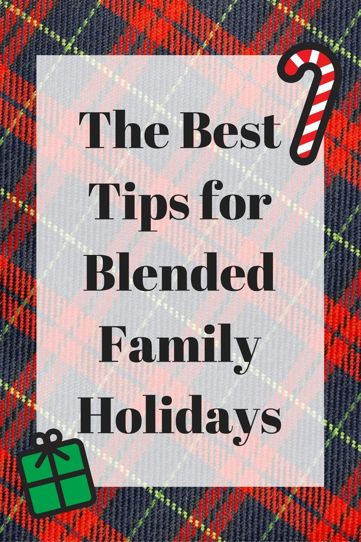 The best tips for your blended family during the holidays