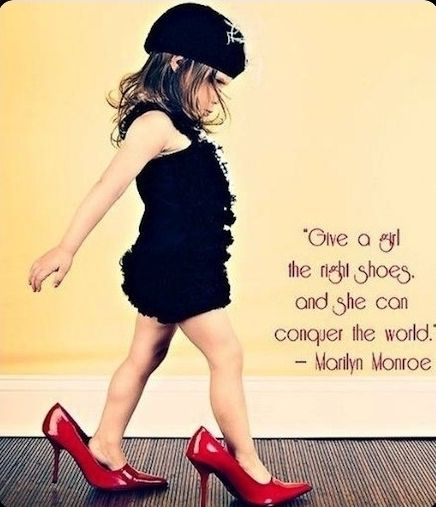 Give a girl the right shoes and she can rule the world!