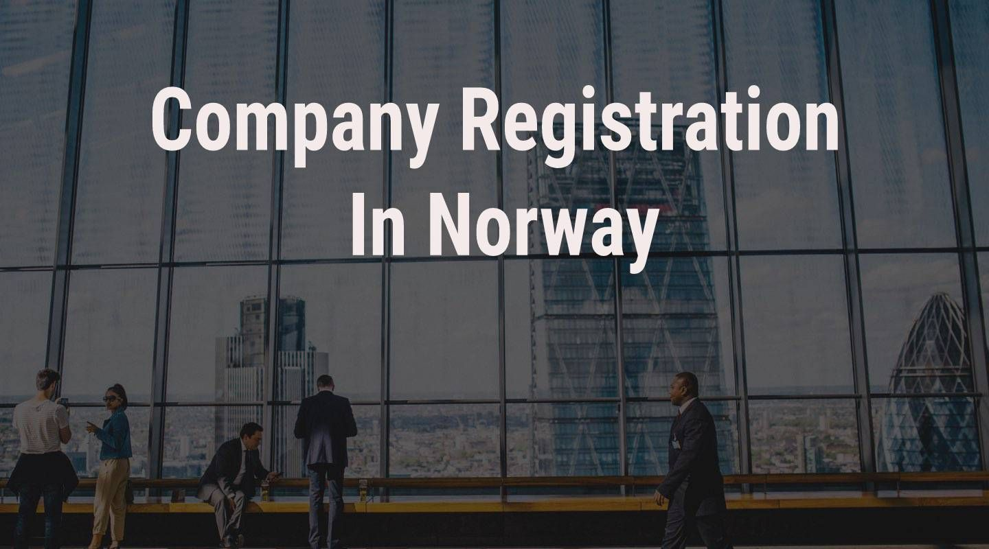 Online Company Registration In Norway Public Limited Company Norway Starting A Business