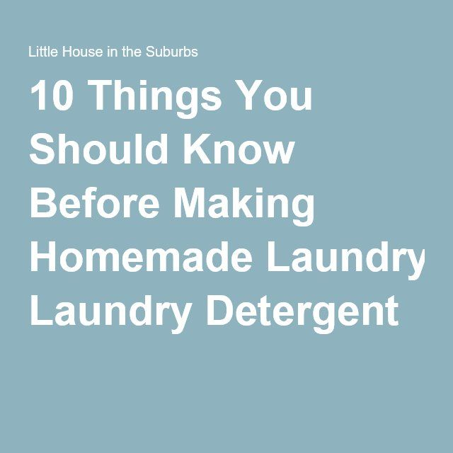 10 Things You Should Know Before Making Homemade Laundry