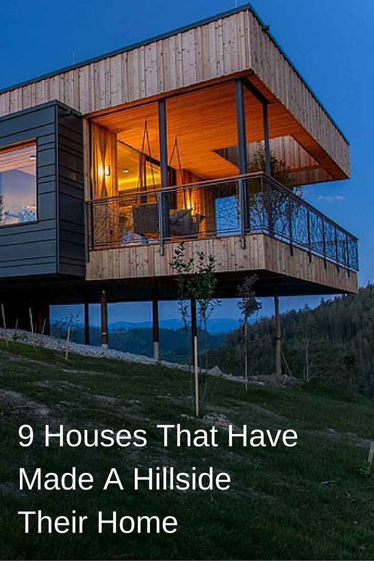 9 Houses That Have Made A Hillside Their Home House On Stilts Architecture House Hillside House