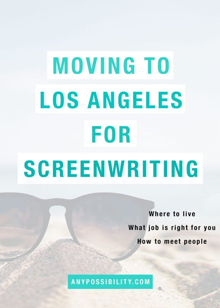 Moving to Los Angeles for Screenwriting Screenwriting
