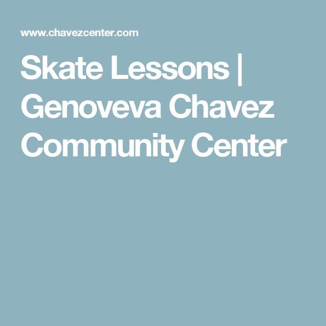 Skate Lessons Genoveva Chavez Community Center Activities For