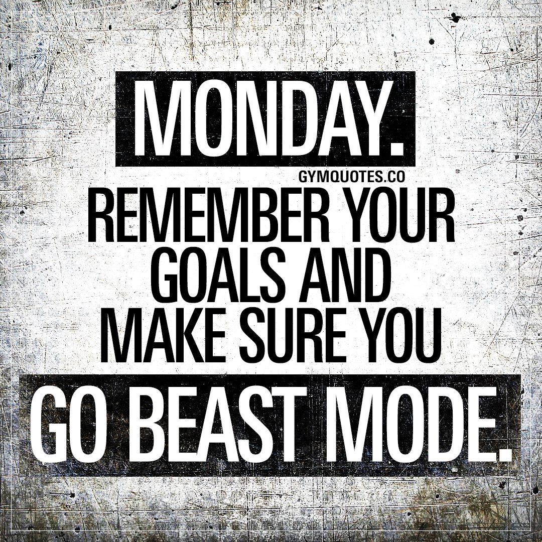 Monday Remember Your Goals And Make