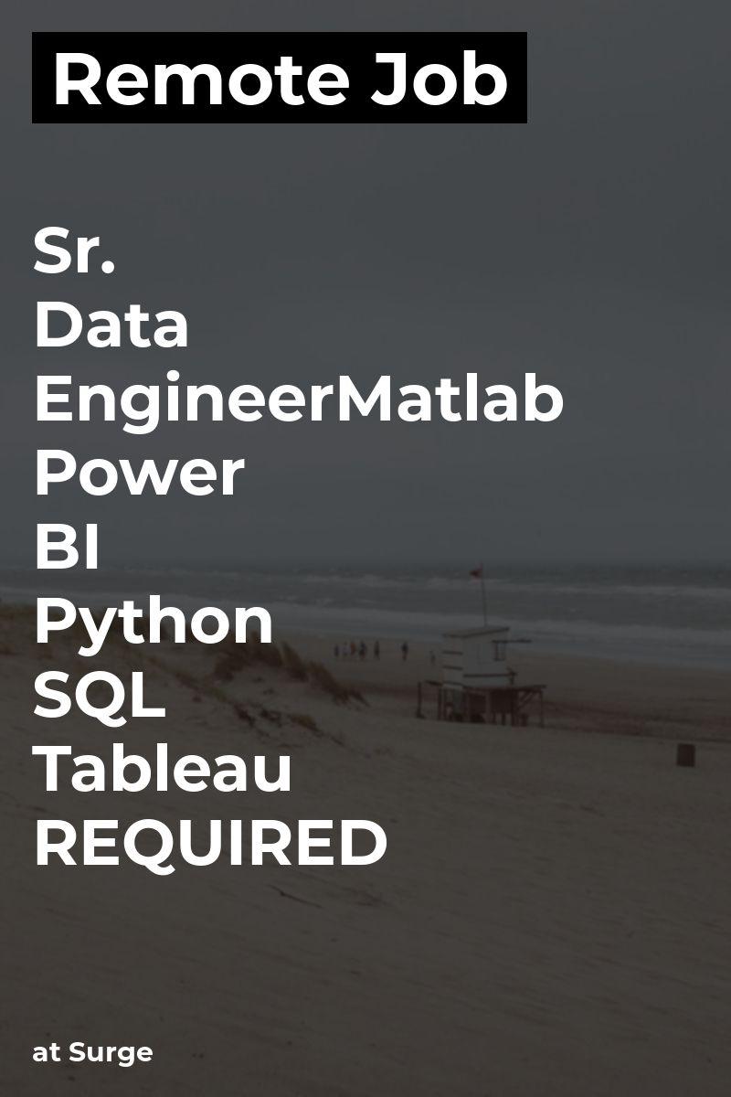 Remote Sr  Data Engineer-Matlab & Power BI, Python, SQL