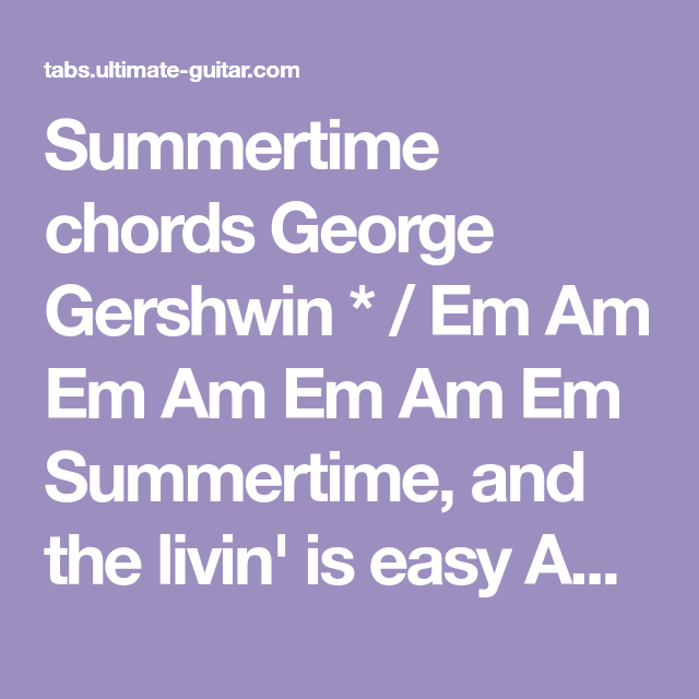 Summertime chords George Gershwin * / Em Am Em Am Em Am Em ...