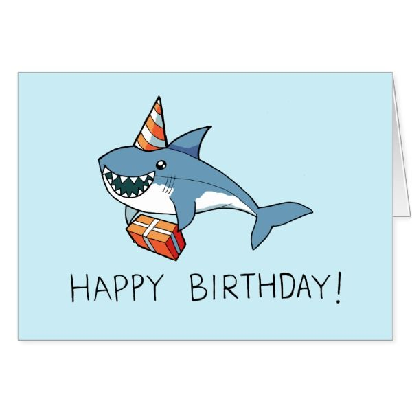 Happy Birthday Shark Card With Images Happy Birthday Cards