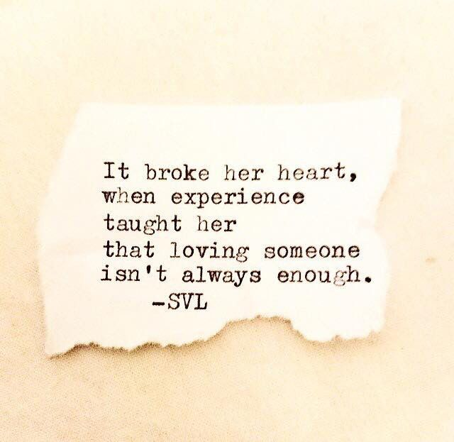 Loving someone isn\'t always enough | Quotes | Heart quotes ...
