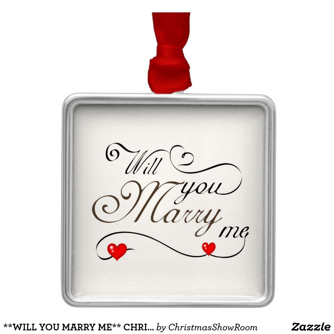 WILL YOU MARRY ME** CHRISMAS PROPOSAL ORNAMENT