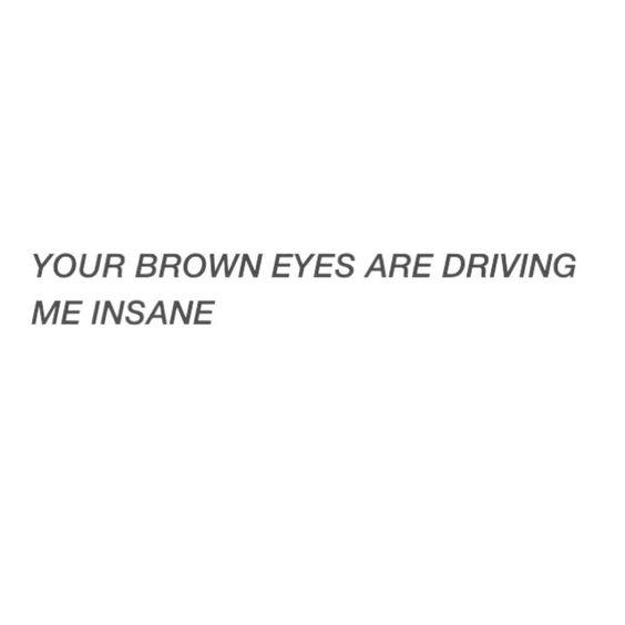 Sprüche braune tumblr augen Braune Augen