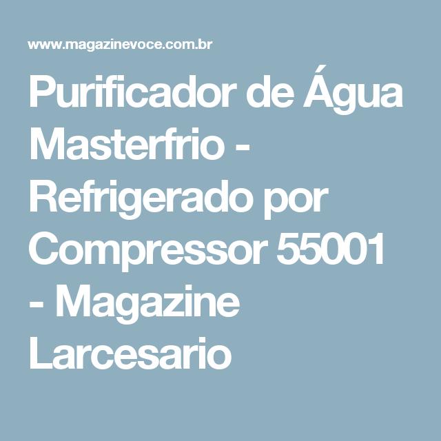 Purificador de Água Masterfrio - Refrigerado por Compressor 55001 - Magazine Larcesario
