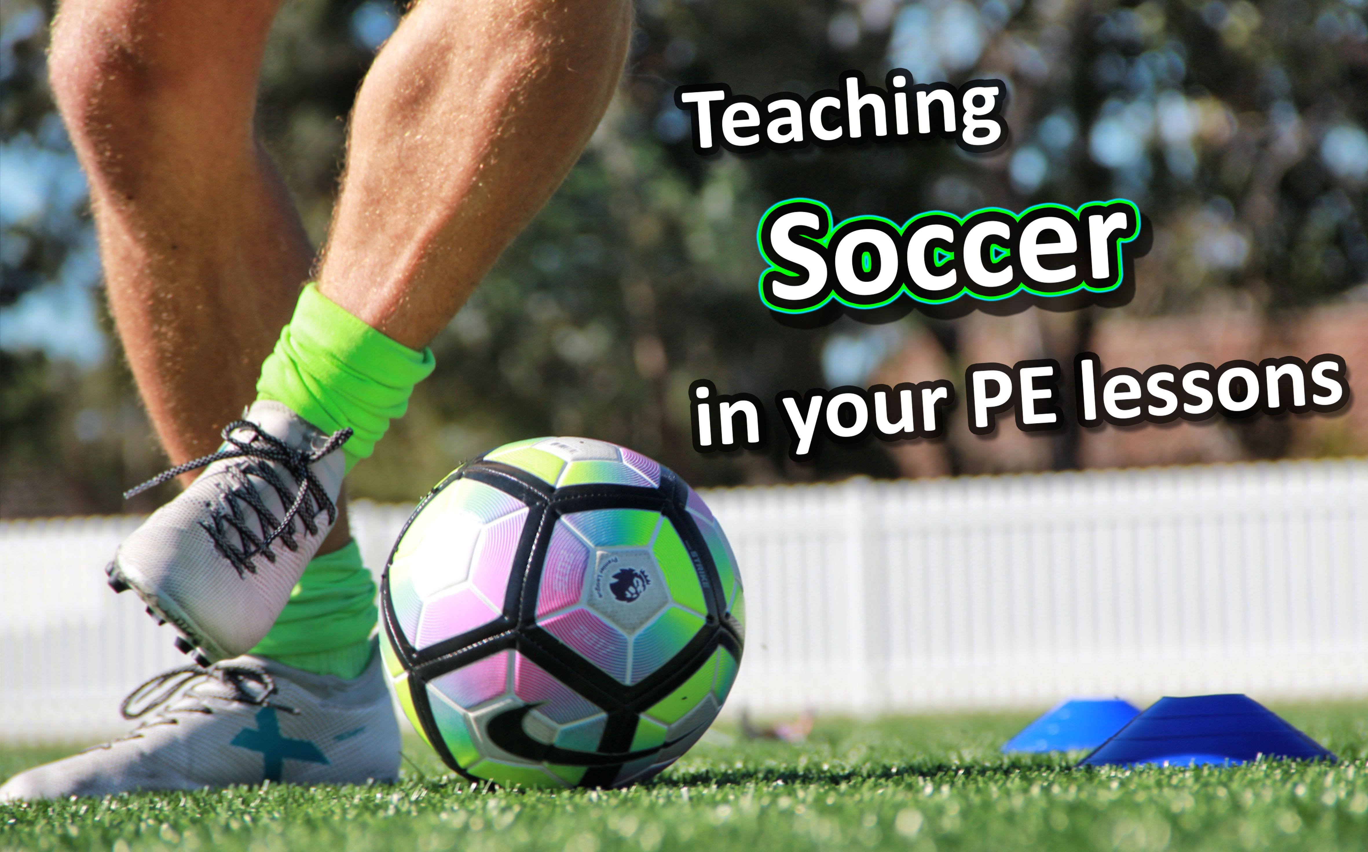 How to teach the essential soccer skills soccer skills