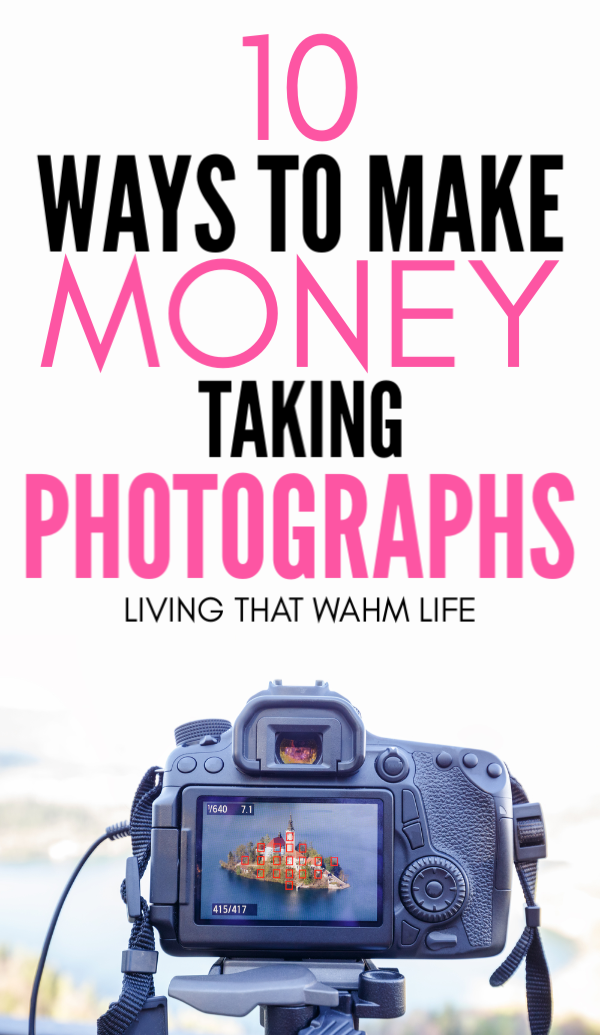 Make Money Taking Photos With These Sites To Sell Photos Ways To Make Money Wit In 2020 With Images Making Money With Photography Way To Make Money Digital Photography