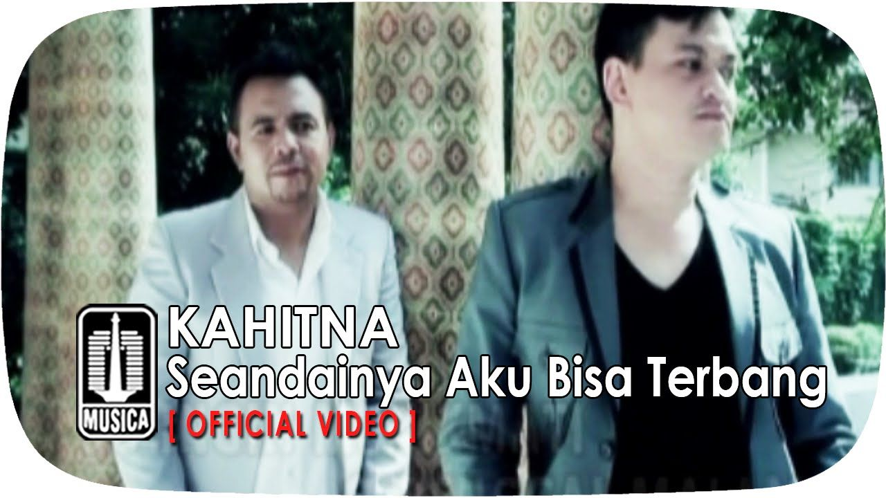 Kahitna Seandainya Aku Bisa Terbang Official Video Karaoke Songs Music Videos